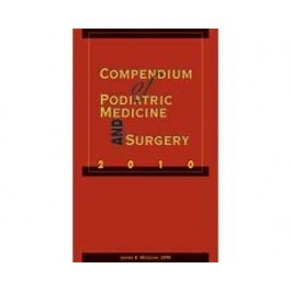 Compendium of Podiatric Medicine and Surgery 2010