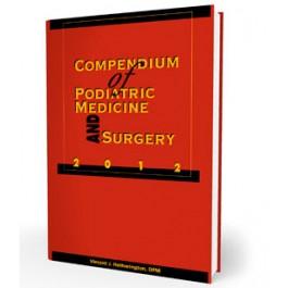 Compendium of Podiatric Medicine and Surgery 2012