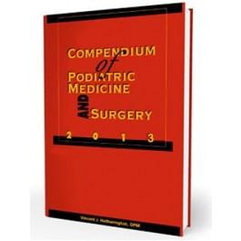 Compendium of Podiatric Medicine and Surgery 2013