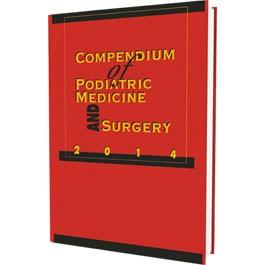 Compendium of Podiatric Medicine and Surgery 2014