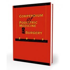 Compendium of Podiatric Medicine and Surgery 2015