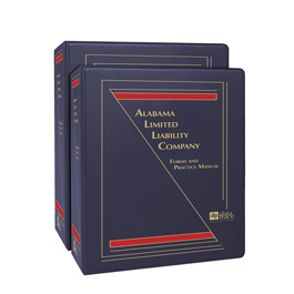 Alabama Limited Liability Company: Forms and Practice Manual