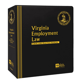 Virginia Employment Law: Practice and Forms Manual