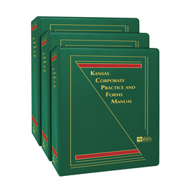 Kansas Corporate Practice and Forms: The Foulston Siefkin Manual
