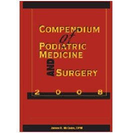 Compendium of Podiatric Medicine and Surgery 2008