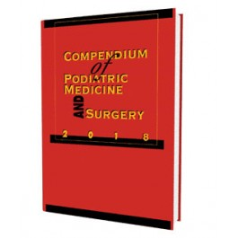 Compendium of Podiatric Medicine and Surgery 2018