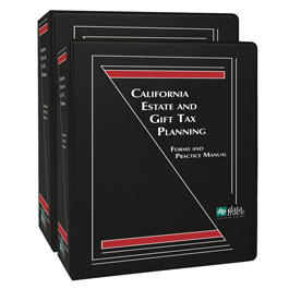 California Estate and Gift Tax Planning: Forms and Practice Manual