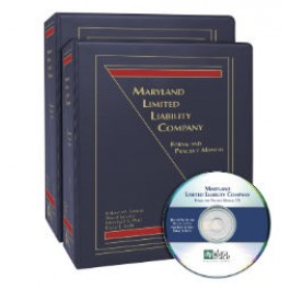 Maryland Limited Liability Company: Forms and Practice Manual