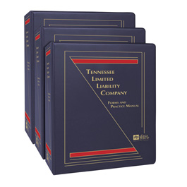 Tennessee Limited Liability Company: Forms and Practice Manual