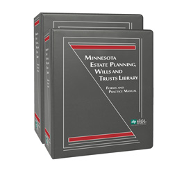 Minnesota Estate Planning, Wills and Trusts Library: Forms and Practice Manual