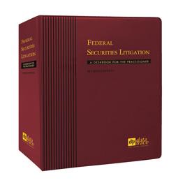 Federal Securities Litigation: A Deskbook for the Practitioner