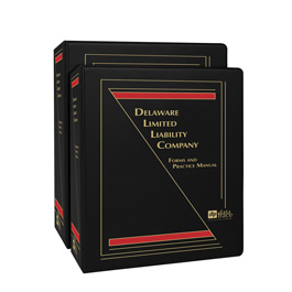 Delaware Limited Liability Company: Forms and Practice Manual