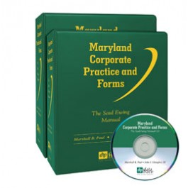 Maryland Corporate Practice and Forms: The Saul Ewing Arnstein & Lehr Manual