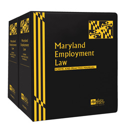 Maryland Employment Law: Forms and Practice Manual
