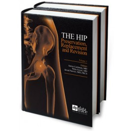 The Hip: Preservation, Replacement and Revision