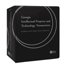 Georgia Intellectual Property and Technology Transactions: Forms and Practice Manual
