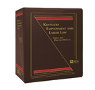 Kentucky Employment and Labor Law: Forms and Practice Manual